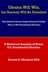 Obama Will Win, but Romney Will Be President by Everett E. Murdock