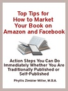 Top Tips for How to Market Your Book on Amazon and Facebook by Phyllis Zimbler Miller