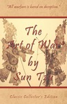 The Art of War by Sun Tzu - Classic Collector's Edition by Sun Tzu