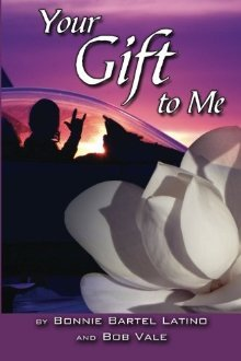 Your Gift to Me by Bonnie Bartel Latino