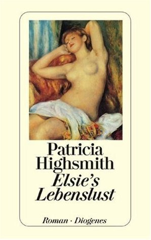 Elsie's Lebenslust by Patricia Highsmith