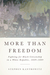 More Than Freedom...
