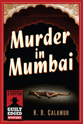 Murder in Mumbai by K.D. Calamur