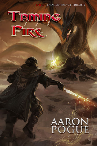 Taming Fire by Aaron Pogue