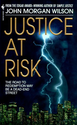 Justice at Risk by John Morgan Wilson