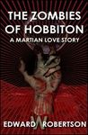 The Zombies of Hobbiton: A Martian Love Story