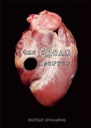 The Freak Observer by Blythe Woolston