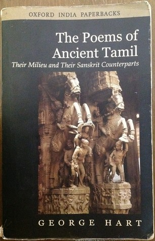 The Poems of Ancient Tamil, Their Milieu and Their Sanskrit Counterparts