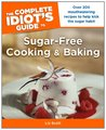 The Complete Idiot's Guide to Sugar-Free Cooking and Baking