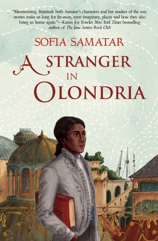 A Stranger in Olondria by Sofia Samatar