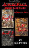 AngelFall Books I, II, & III - A Novel of Hell