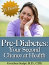 Pre-Diabetes: Your Second Chance At Health!
