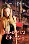 Immortal Grave by Nichole Chase