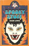 Spooky Stuff: A Book Full of Wacky Activities That Will Scare Your Friends Out of Their Sneakers But Won't Hurt a Hair on Their Heads!