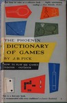 The Phoenix Dictionary of Games: Outdoor, Covered Court and Gymnasium, Indoor; How to Play 501 Games