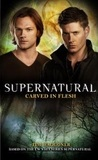 Carved in Flesh (Supernatural, #12)