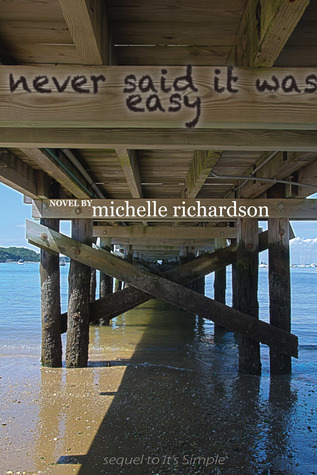 Never Said It Was Easy by Michelle  Richardson