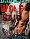 Wolf Bait (Savage Wolf Pack, #1)