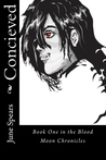 Conceived (Blood Moon Chronicles, #1)