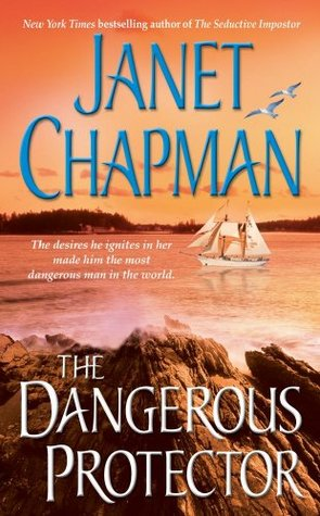 The Dangerous Protector by Janet Chapman