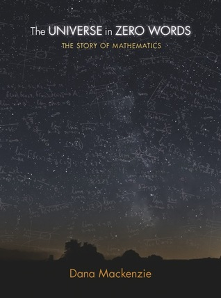 The Universe in Zero Words: The Story of Mathematics as Told Through Equations