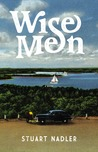 Wise Men by Stuart Nadler