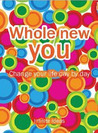 Whole New You: change your life day by day