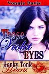 Those Violet Eyes by Vonnie Davis