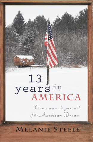 13 Years in America by Melanie Steele