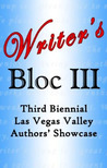 Writer's Bloc III: Third Biennial Las Vegas Valley Authors' Showcase