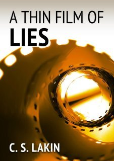A Thin Film of Lies by C.S. Lakin