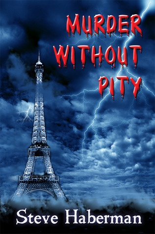 Murder Without Pity by Steve Haberman