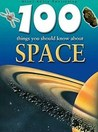 100 Things You Should Know About Space