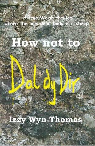 How Not to Dal dy Dir by Izzy Wyn-Thomas