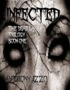 Infected (The Dead Land Trilogy, #1)