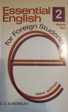 Essential English for Foreign Students, Book II, Students' Book (Essential English, #2a)