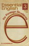 Essential English for Foreign Students, Book III, Students' Book (Essential English, #3a)