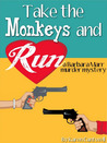 Take the Monkeys and Run by Karen Cantwell