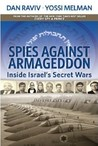 Spies Against Armageddon by Dan Raviv