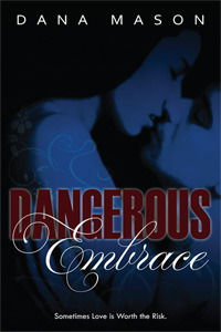 Dangerous Embrace by Dana Mason