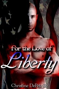 For the Love of Liberty by Christine DePetrillo