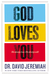 God Loves You: He Always Has--He Always Will (Hardcover)