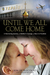 Until We All Come Home by Kim De Blecourt