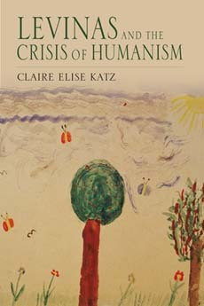 Levinas and the Crisis of Humanism by Claire Elise Katz