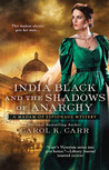 India Black and the Shadows of Anarchy (Madam of Espionage Mystery #3)