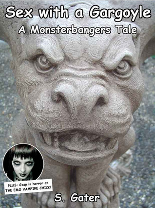 Sex with a Gargoyle by S. Gater