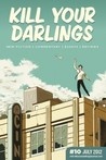 Kill Your Darlings, July 2012