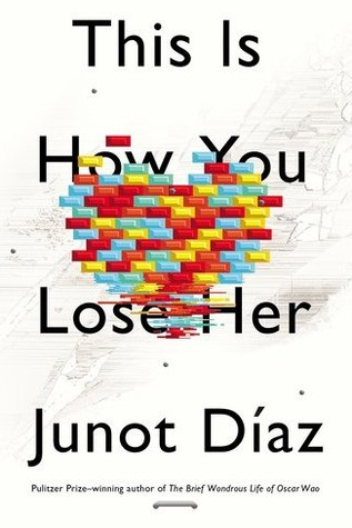 This Is How You Lose Her by Junot Díaz