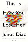 This is How You Lose Her by Junot Daz
