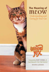 The Meaning of Meow, Understanding and Caring for Your Cat